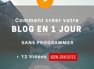 Comment créer votre blog en 1 jour, sans programmer